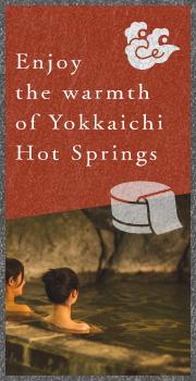 Enjoy the warmth of Yokkaichi Hot Springs